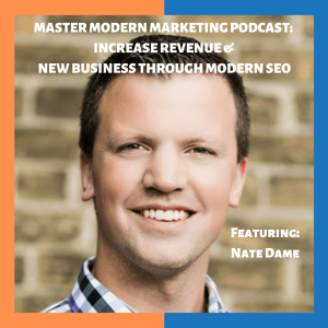 Nate Dame Master Modern Marketing Podcast Cover Art